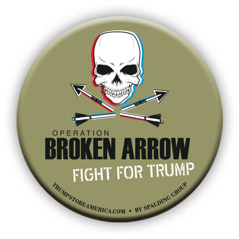 "Trump Button - ""Broken Arrow"""