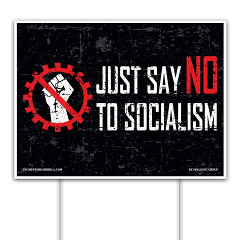 Trump 2020 Yard Sign - Say No To Socialism Yard Sign