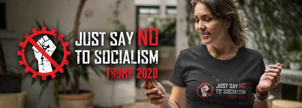 Say No To Socialism