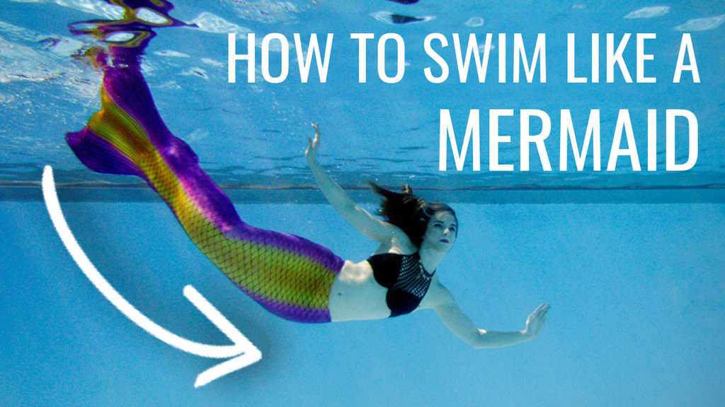 How to swim like a mermaid