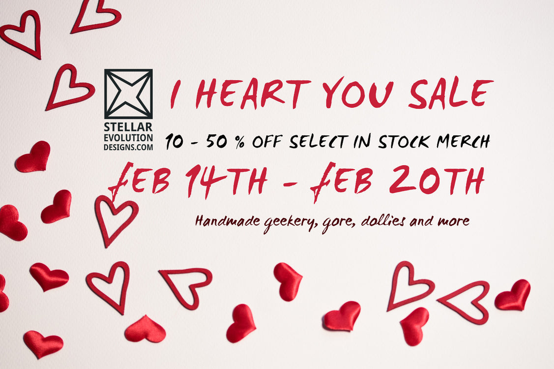 I Heart You! SALE and Upcoming Shop Hiatus Notice