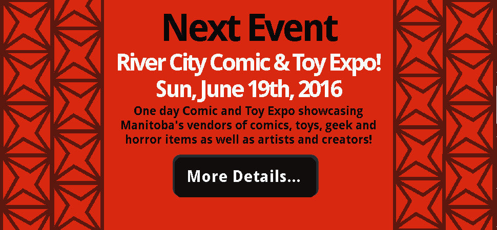River City Comic & Toy Expo, Sun, Jun 19th, 2016