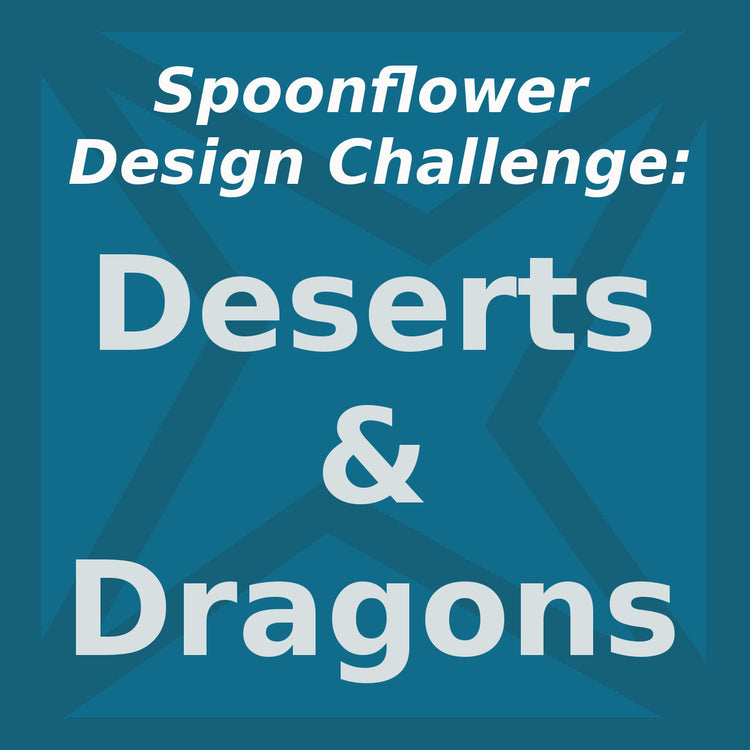 Spoonflower Weekly Design Challenge: Deserts + Dragons!