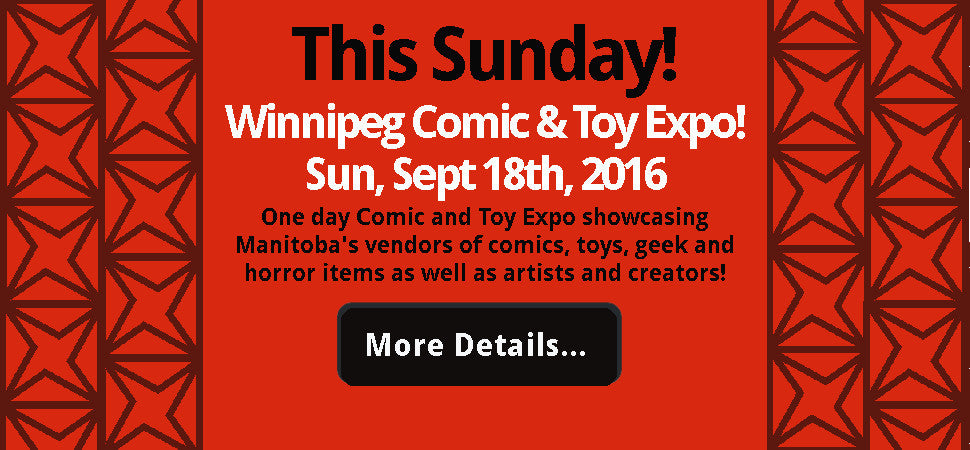 Sun, Sept 18th - Winnipeg Comic and Toy Expo
