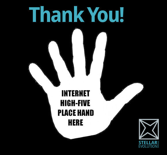 stellar evolution designs thanks you because you are awesome-high five