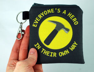 Everyone's a Hero in Their Own Way Coin Purse