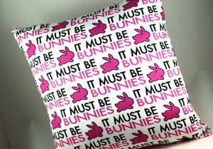 It must be bunnies-pillow-Buffy fan gift-Stellar Evolution Designs