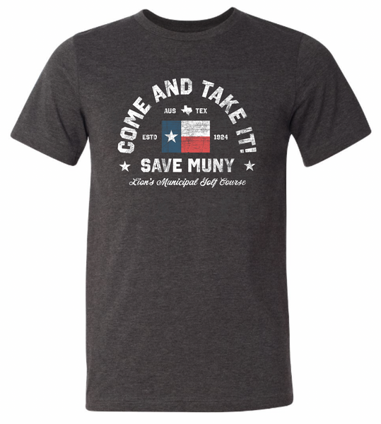 """Come And Take It"" Save Muny Short Sleeve Tee"