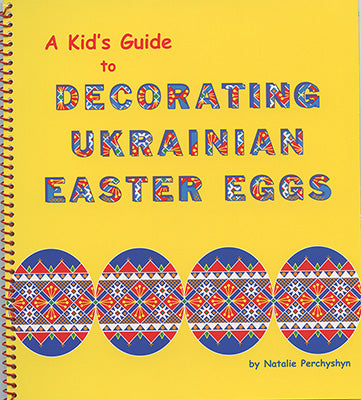 A Kid's Guide to Decorating Ukrainian Easter Eggs