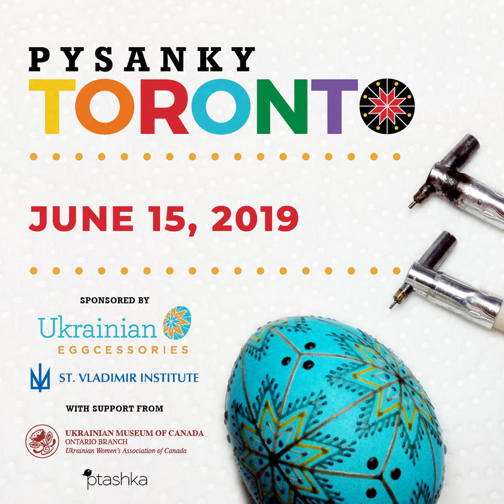 Pysanky Toronto 2019  1-Day Registration - Saturday June 15th, 2019