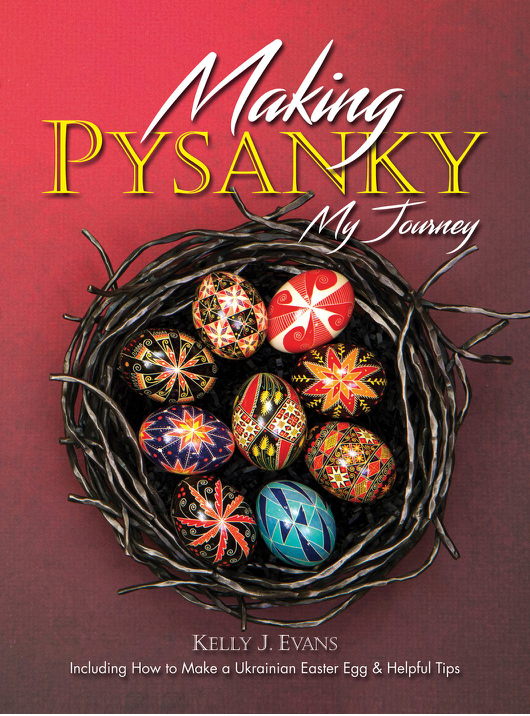 Making Pysanky, My Journey - by Kelly J Evans