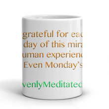 Even Monday's  - Daily Affirmation Mug