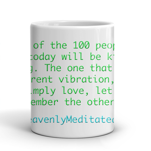 99 Out of 100 People Will Be Kind - Daily Affirmation Mug