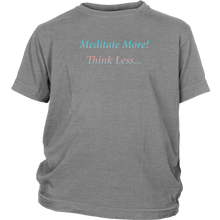 Meditate More! Think Less - Daily Affirmation Youth Shirt