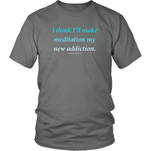 Meditation Addiction - Daily Affirmation Shirt
