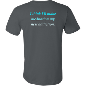 Meditation Addiction - Daily Positive Affirmation Canvas Mens Shirt