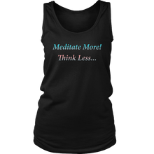 Meditate More! Think Less - Daily Affirmation Womens Tank