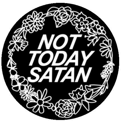 25mm Button Badge - Not Today Satan