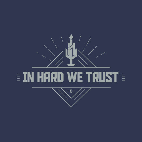 In Hard We Trust - Blue T-Shirt