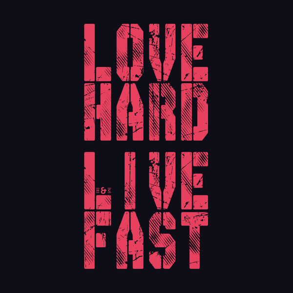 Love Hard Live Fast T-Shirt - Black