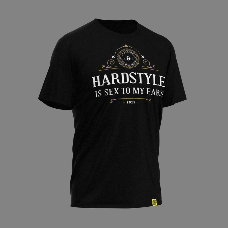 T-Shirt · Hardstyle is sex to my ears