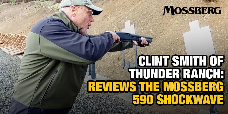 Clint Smith of Thunder Ranch Reviews the Mossberg 590 Shockwave