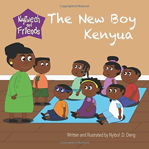 The New Boy Kenyua, Picture Book, Paperback (Nyiwech and Friends)
