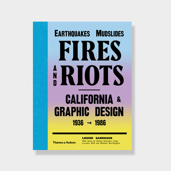 Earthquakes, Mudslides, Fires and Riots -