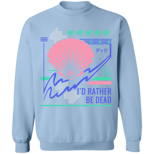 I'd Rather Be Dead Crewneck Sweatshirt by palm-treat.myshopify.com for sale online now - the latest Vaporwave & Soft Grunge Clothing