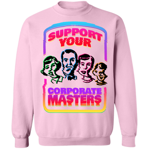 Support Your Corporate Masters Crewneck Sweatshirt by palm-treat.myshopify.com for sale online now - the latest Vaporwave & Soft Grunge Clothing