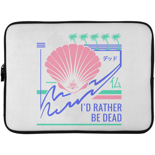 I'd Rather Be Dead Laptop Sleeve - 15 Inch