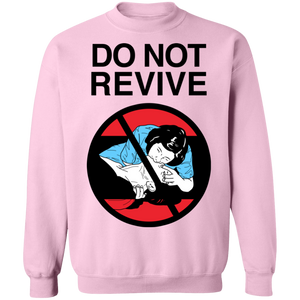 Do Not Revive Crewneck Sweatshirt by palm-treat.myshopify.com for sale online now - the latest Vaporwave & Soft Grunge Clothing