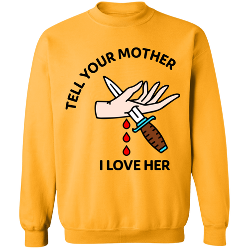 Tell Your Mother I Love Her Jumper