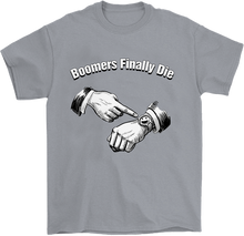 Load image into Gallery viewer, Boomers Finally Die T-Shirt