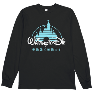 Waiting to Die L/S Tee