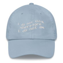 Load image into Gallery viewer, I Do Not Think Dad hat