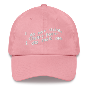 I Do Not Think Dad hat