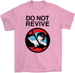 Do Not Revive T-Shirt