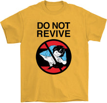 Load image into Gallery viewer, Do Not Revive T-Shirt