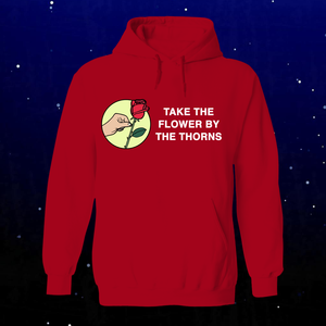 Take the Flower by the Thorns Hoodie