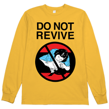 Load image into Gallery viewer, Do Not Revive L/S Tee