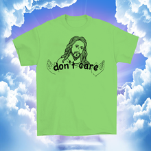 Load image into Gallery viewer, Jesus Don't Care T-Shirt (Multiple Colors Available)