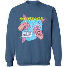 Load image into Gallery viewer, Not Even Once Crewneck Sweatshirt