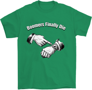 Boomers Finally Die T-Shirt