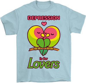 Depression is for Lovers T-Shirt