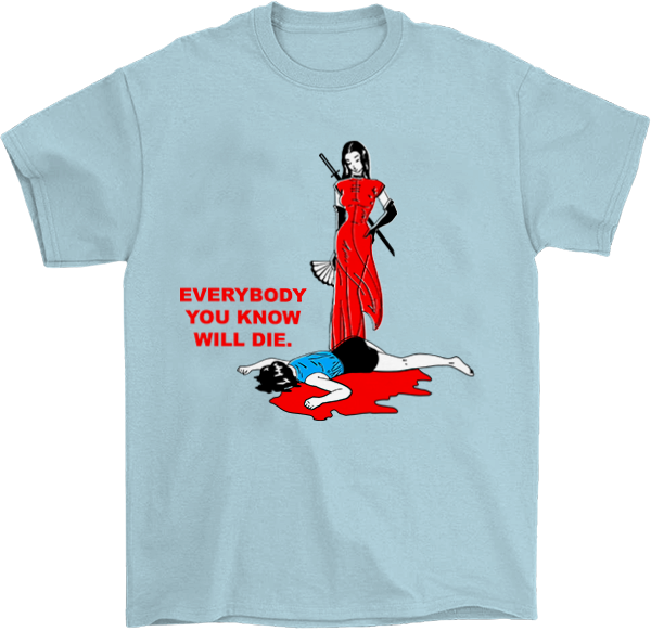 Everybody You Know Will Die T-Shirt