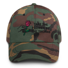 Load image into Gallery viewer, Take the Flower by the Thorns Dad Hat