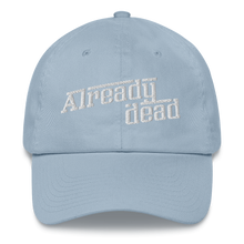 Load image into Gallery viewer, Already Dead Dad Hat
