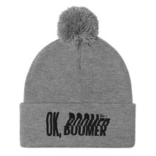 Load image into Gallery viewer, OK, Boomer Pom-Pom Beanie