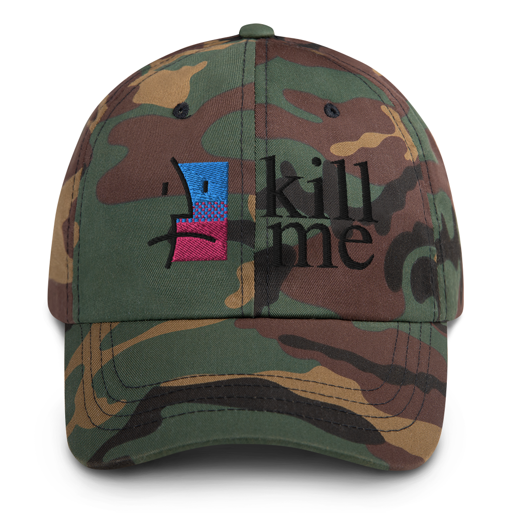 Kill Me Dad Hat